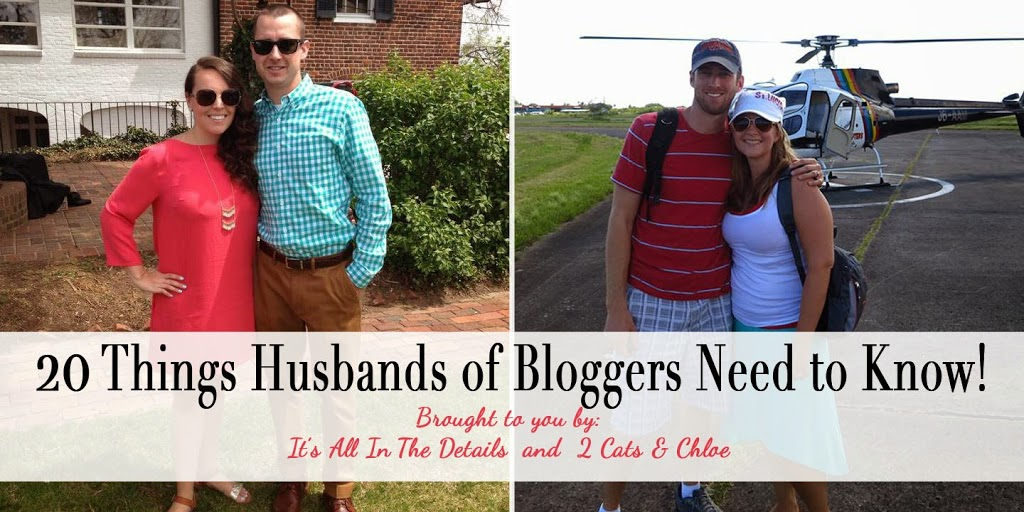 20 Things Husbands of Bloggers Need to Know