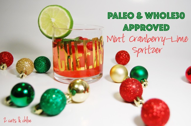2 cats & chloe: Paleo & Whole30 Approved Mocktail: Cranberry Lime Spritzer with Mint