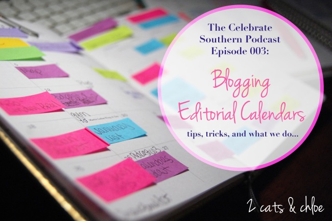 Celebrate Southern: Podcast on Blogging - Editorial Calendars