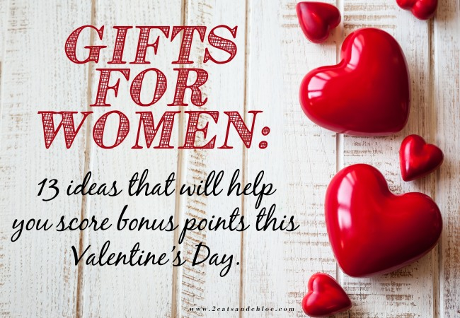 2 cats & chloe: Gifts for Women: 13 ideas that will help you score bonus points on Valentines Day.